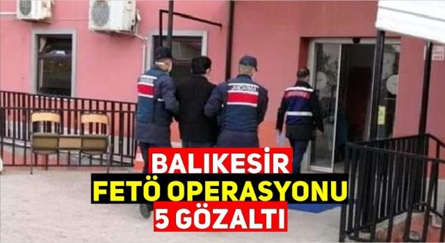 BALIKESİR FETÖ OPERASYONU