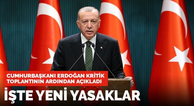 Erdoğan açıkladı! İşte yeni koronavirüs yasakları