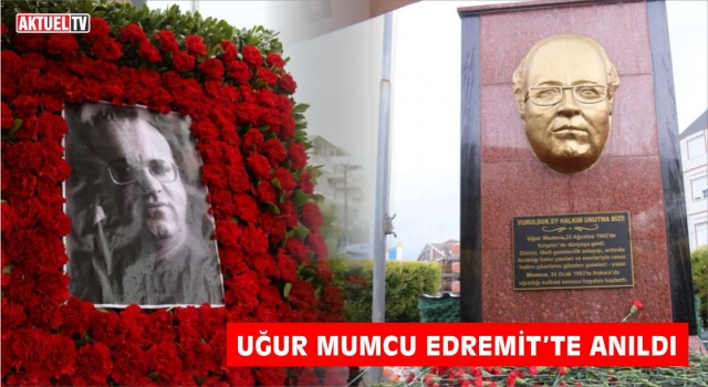 GAZETECİ UĞUR MUMCU EDREMİT'TE ANILDI