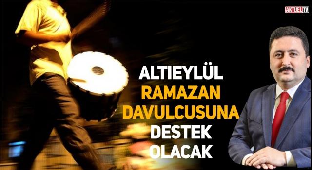 ALTIEYLÜL RAMAZAN DAVULCUSUNA 2000 TL VERECEK