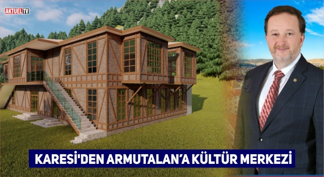 KARESİ'DEN ARMUTALAN'A KÜLTÜR MERKEZİ