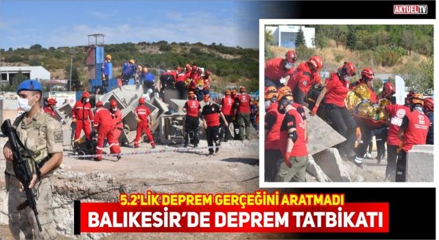 BALIKESİR'DE DEPREM VE AFET TATBİKATLARI