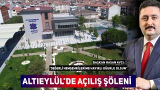 ALTIEYLÜL'DE AÇILIŞ ŞÖLENİ