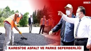KARESİ'DEN 43 MAHALLEYE PARKE ve ASFALT