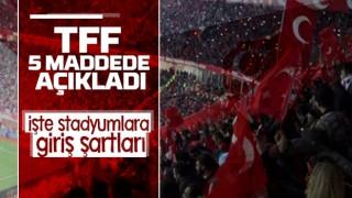 Stadyumlara seyirci giriş şartları açıklandı